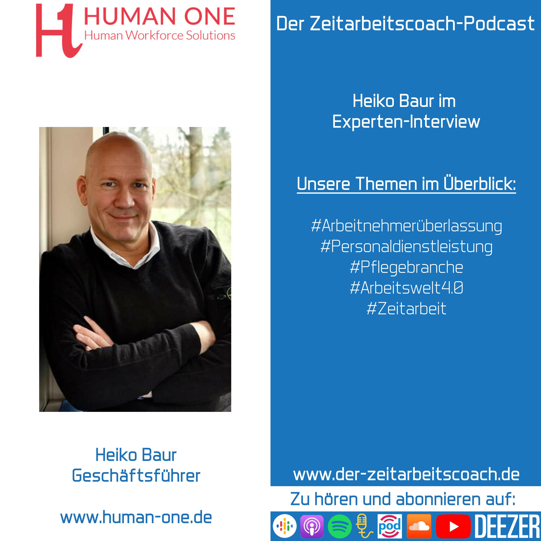 Heiko Baur im Experten-Interview | Geschäftsführer der Human One GmbH | Der Zeitarbeitscoach-Podcast