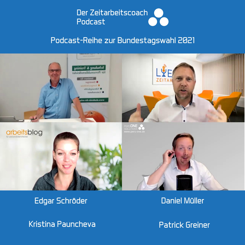 Edgar Schröder zur Bundestagswahl 2021 | Mit Kristina Pauncheva + Daniel Müller im Zeitarbeitscoach Podcast