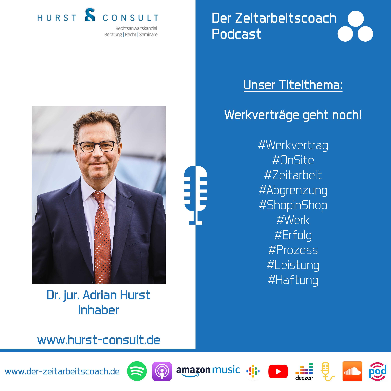Werkverträge geht noch! | Dr. Adrian Hurst im Podcast-Interview | Der Zeitarbeitscoach Podcast