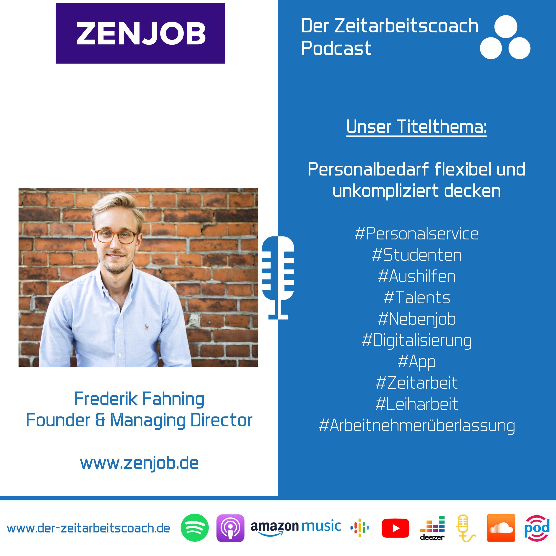 Personalbedarf flexibel und unkompliziert decken | Frederik Fahning von Zenjob im Podcast-Interview | Der Zeitarbeitscoach Podcast