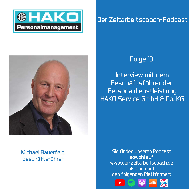Interview mit dem Geschäftsführer der Personaldienstleistung HAKO Service GmbH u. Co.KG Herr Michael Bauerfeld | Der Zeitarbeitscoach-Podcast
