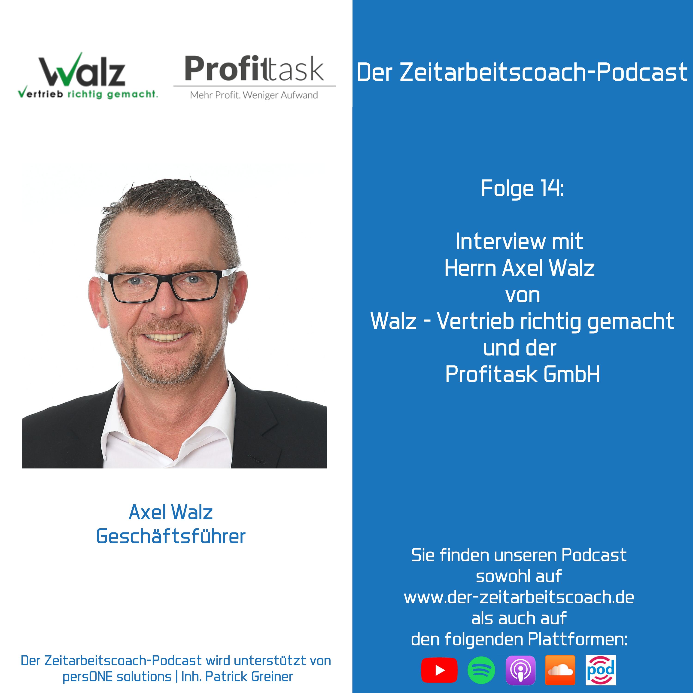Interview mit Axel Walz | Walz - Vertrieb richtig gemacht und Profitask GmbH | Der Zeitarbeitscoach-Podcast
