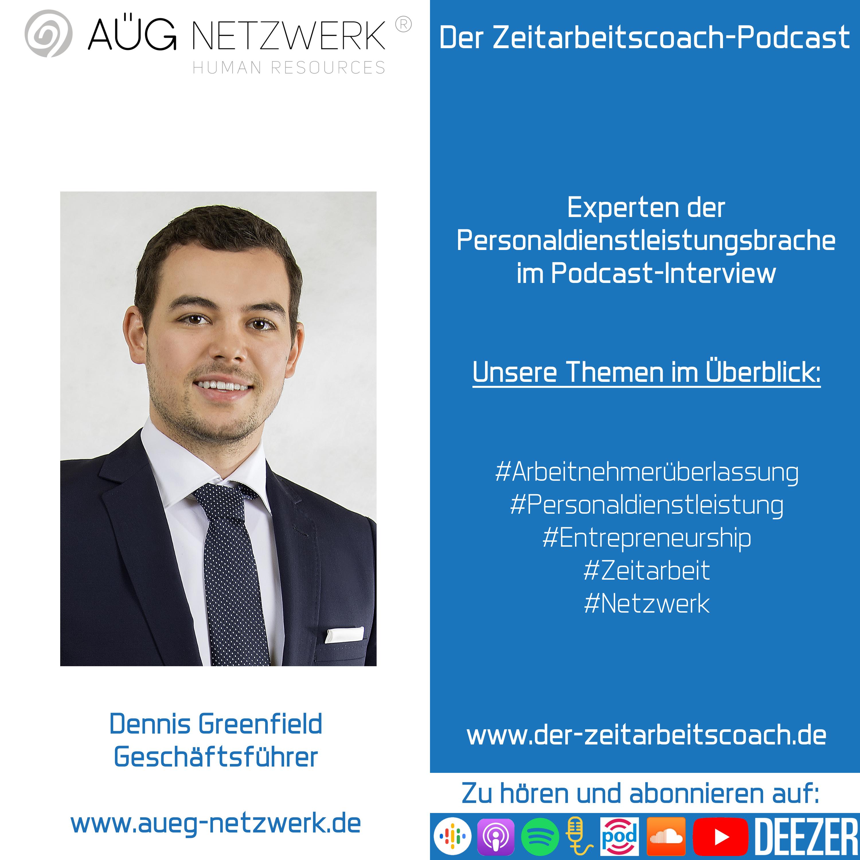 Dennis Greenfield im Interview | Geschäftsführer der AÜG Netzwerk Human Resources GmbH | Experten der Personaldienstleistungsbranche | Der Zeitarbeitscoach-Podcast