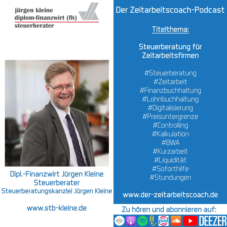 Steuerberatung für Zeitarbeitsfirmen | Dipl.-Finanzwirt Jürgen Kleine im Interview | Steuerberatungskanzlei Jürgen Kleine | Der Zeitarbeitscoach-Podcast