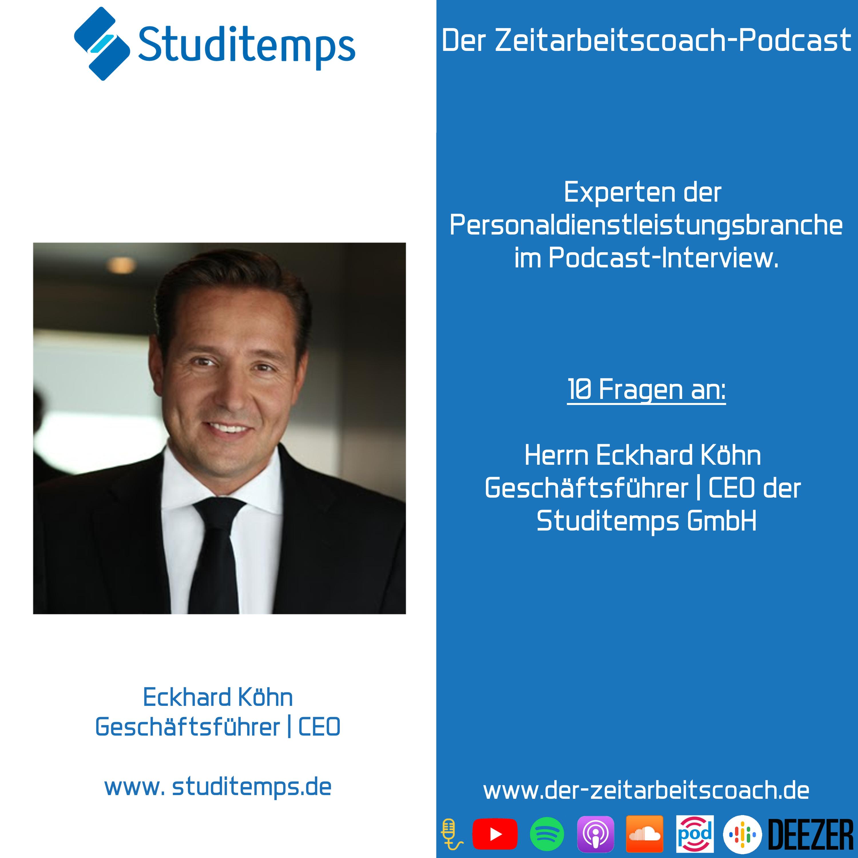 Eckhard Köhn | Geschäfsführer-CEO der Studitemps GmbH | Experten der Personaldienstleistungsbranche | Der Zeitarbeitscoach-Podcast