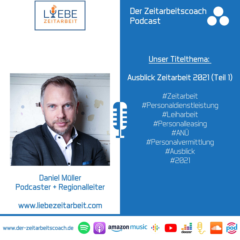 Ausblick Zeitarbeit 2021 | Daniel Müller im Podcast-Interview | Der Zeitarbeitscoach Podcast
