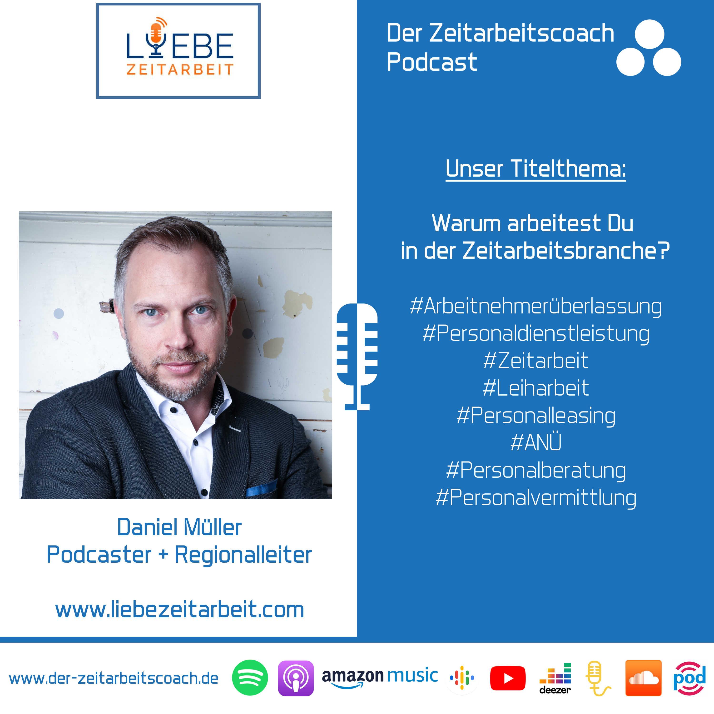 Warum arbeitest Du in der Zeitarbeitsbranche? | Daniel Müller von Liebe Zeitarbeit im Zeitarbeitscoach Podcast-Interview