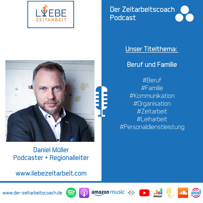 Beruf und Familie | Daniel Müller von Liebe Zeitarbeit im Zeitarbeitscoach Podcast-Interview
