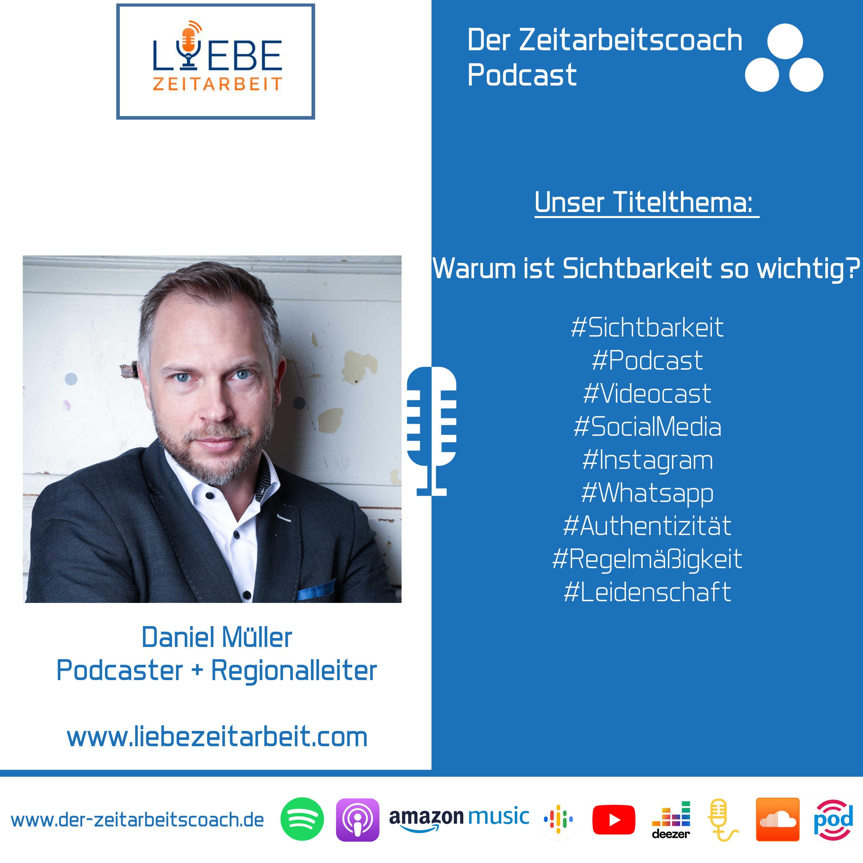 Warum ist Sichtbarkeit so wichtig? | Daniel Müller von Liebe Zeitarbeit im Zeitarbeitscoach Podcast-Interview