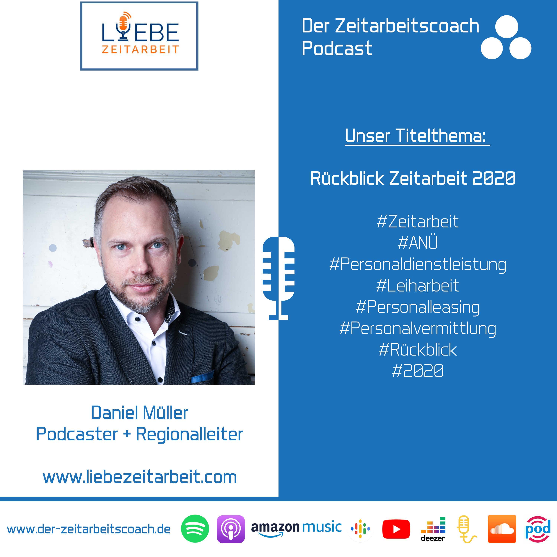 Rückblick Zeitarbeit 2020 | Daniel Müller im Podcast-Interview | Podcaster + Regionalleiter | Der Zeitarbeitscoach Podcast