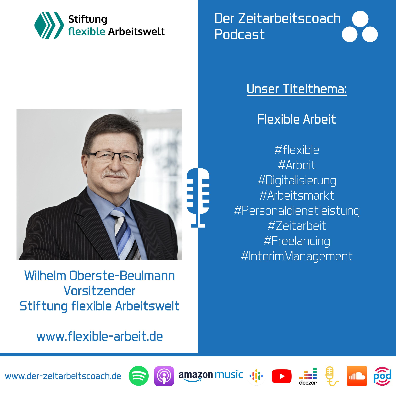 Flexible Arbeit | Wilhelm Oberste-Beulmann Vorsitzender Stiftung flexible Arbeitswelt im Zeitarbeitscoach Podcast-Interview