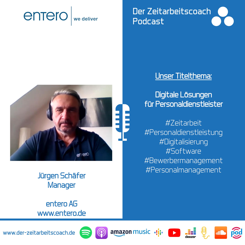 Digitale Lösungen für Personaldienstleister | Jürgen Schäfer – entero AG im Zeitarbeitscoach Podcast-Interview
