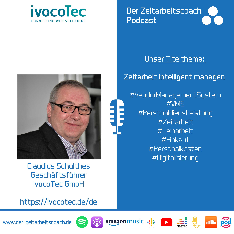 Zeitarbeit intelligent managen | Claudius Schulthes im Podcast-Interview | Geschäftsführer der ivocoTec GmbH | Der Zeitarbeitscoach Podcast