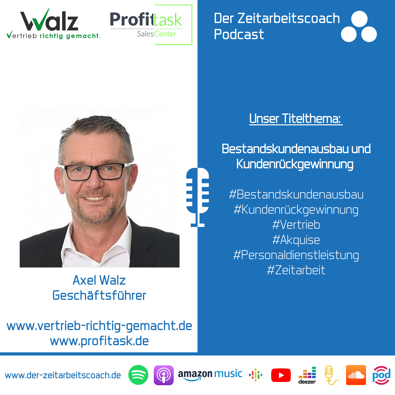 Bestandskundenausbau und Kundenrückgewinnung | Axel Walz im Zeitarbeitscoach Podcast-Interview