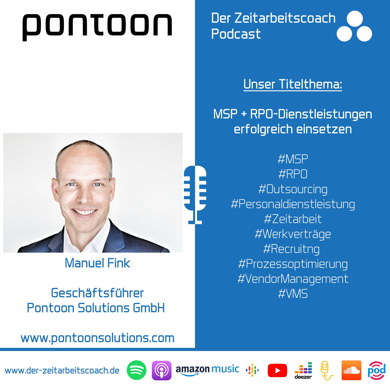 MSP + RPO-Dienstleistungen erfolgreich einsetzen | Manuel Fink im Podcast-Interview | Geschäftsführer Pontoon Solutions GmbH | Der Zeitarbeitscoach Podcast