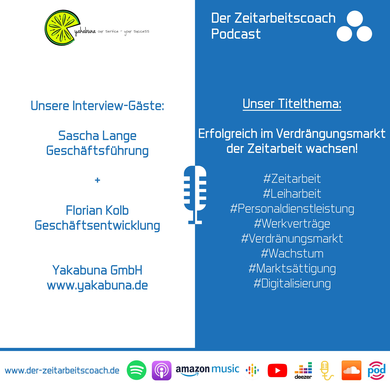 Erfolgreich im Verdrängungsmarkt der Zeitarbeit wachsen! | Sascha Lange + Florian Kolb – Yakabuna GmbH | Der Zeitarbeitscoach-Podcast