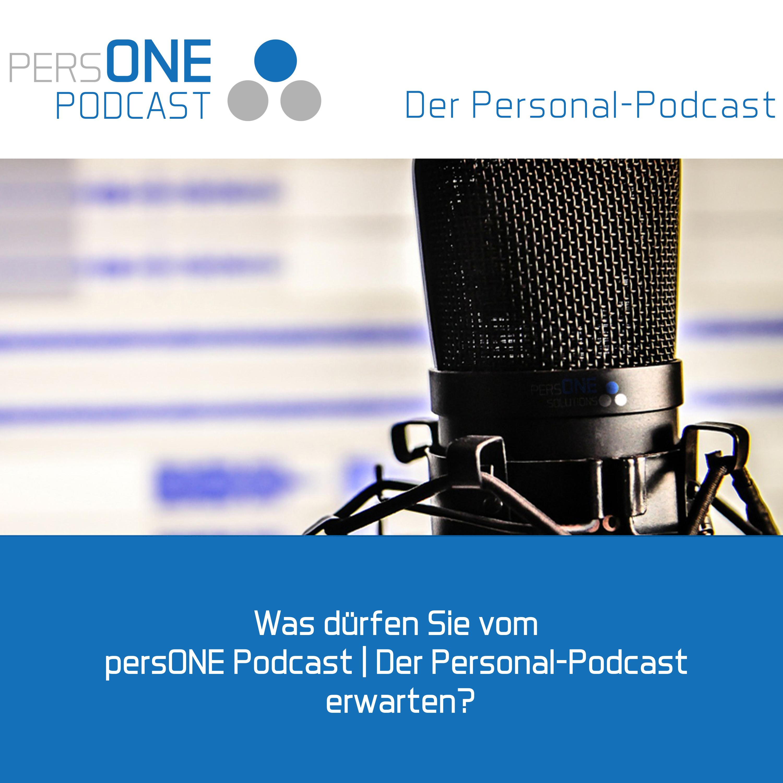 Was dürfen Sie vom persONE Podcast | Der Personal-Podcast erwarten?