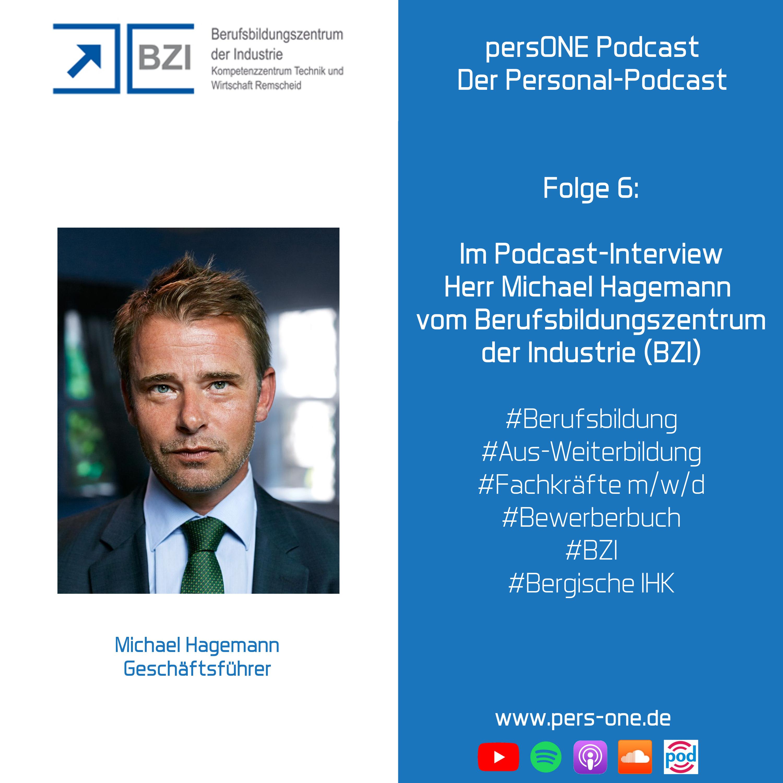 Interview mit Michael Hagemann vom Berufsbildungszentrum der Industrie (BZI) | persONE Podcast - Der Personal-Podcast