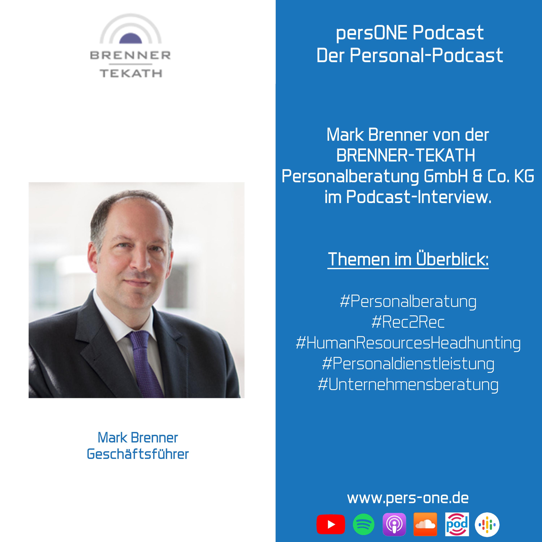 Mark Brenner von der BRENNER-TEKATH Personalberatung GmbH & Co. KG | persONE Podcast - Der Personal-Podcast