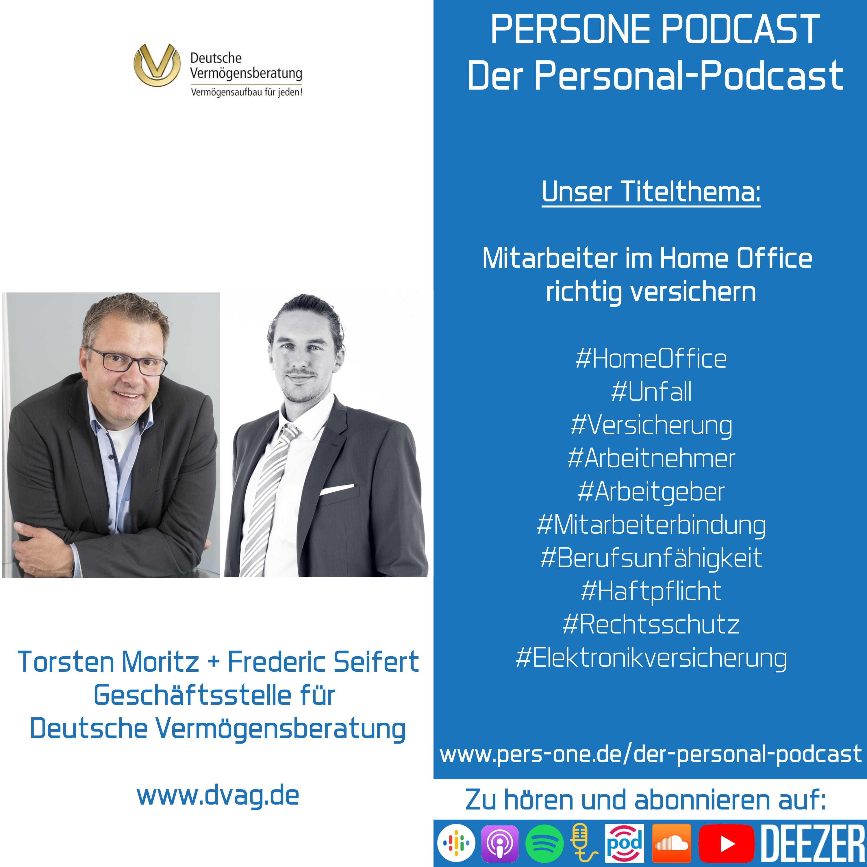 Mitarbeiter im Home Office richtig versichern | Torsten Moritz und Frederic Seifert von der DVAG im Podcast-Interview | PERSONE PODCAST – Der Personal-Podcast