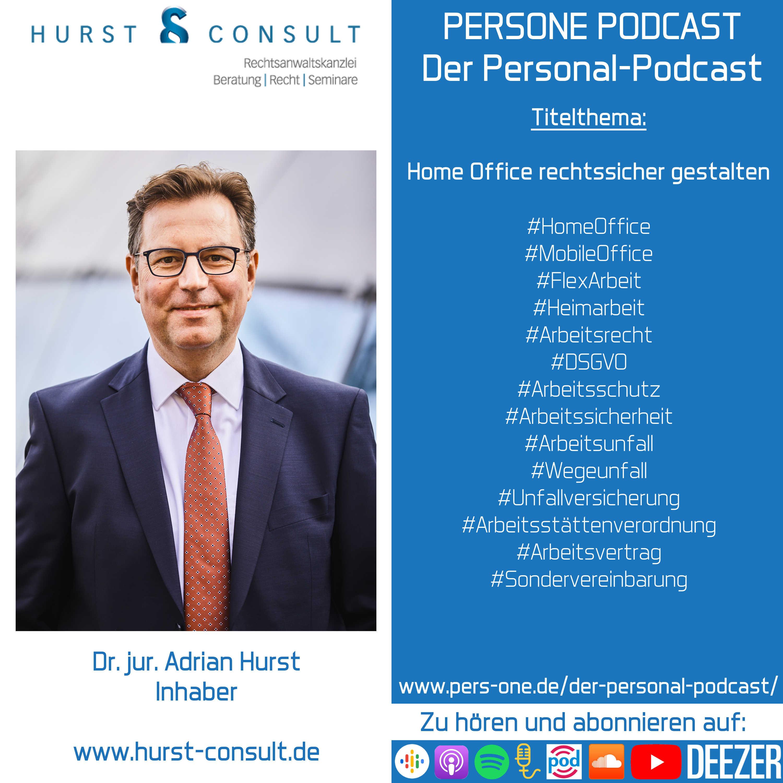 Home Office rechtssicher gestalten | Dr. Adrian Hurst im Interview | Inhaber der HURST CONSULT | PERSONE PODCAST – Der Personal-Podcast