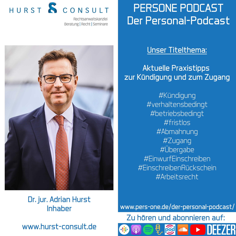 Aktuelle Praxistipps zur Kündigung und zum Zugang | Dr. Adrian Hurst im Interview | Inhaber der HURST CONSULT | PERSONE PODCAST – Der Personal-Podcast
