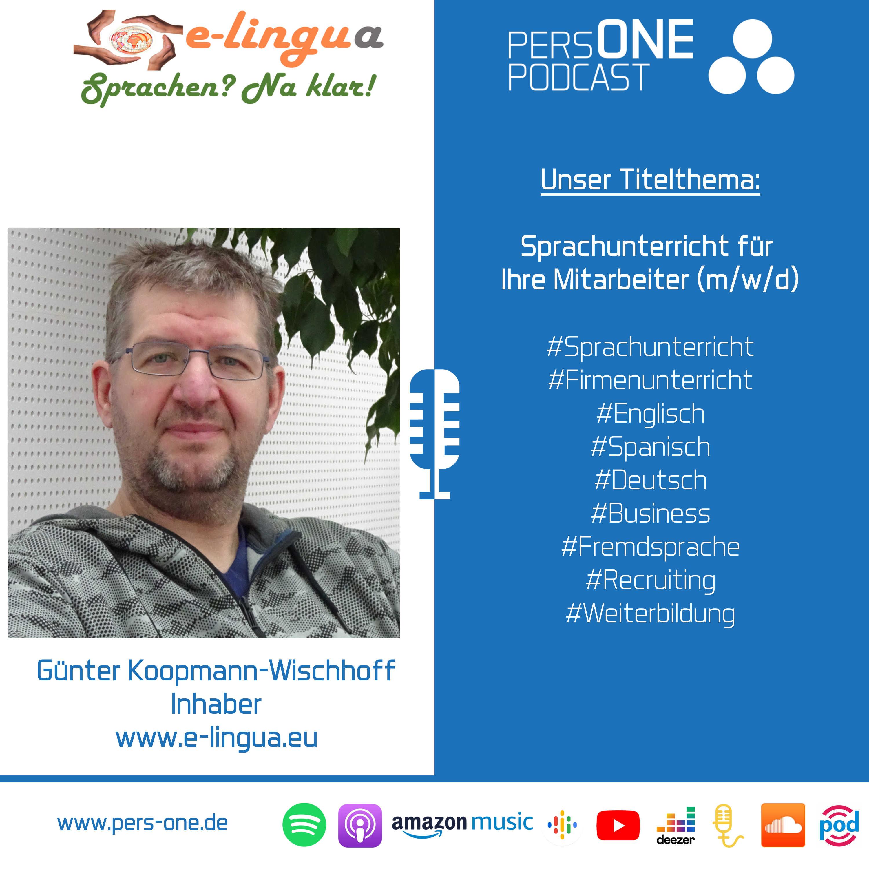 Sprachunterricht für Ihre Mitarbeiter (m/w/d) | Günter Koopmann-Wischhoff von e-lingua im PERSONE PODCAST-Interview