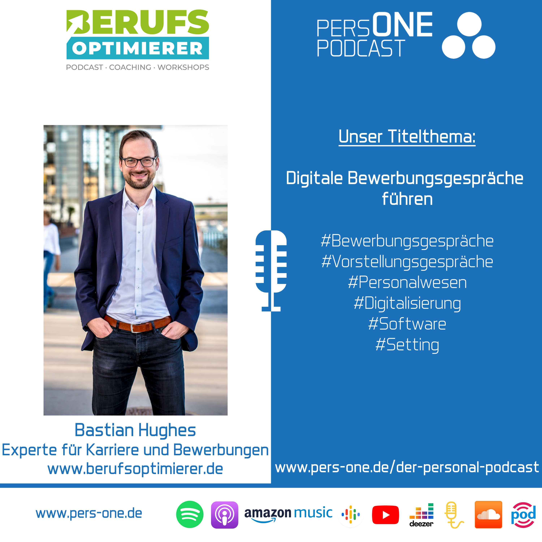 Digitale Bewerbungsgespräche führen | Bastian Hughes der Berufsoptimiere im Podcast-Interview | PERSONE PODCAST – Der Personal-Podcast