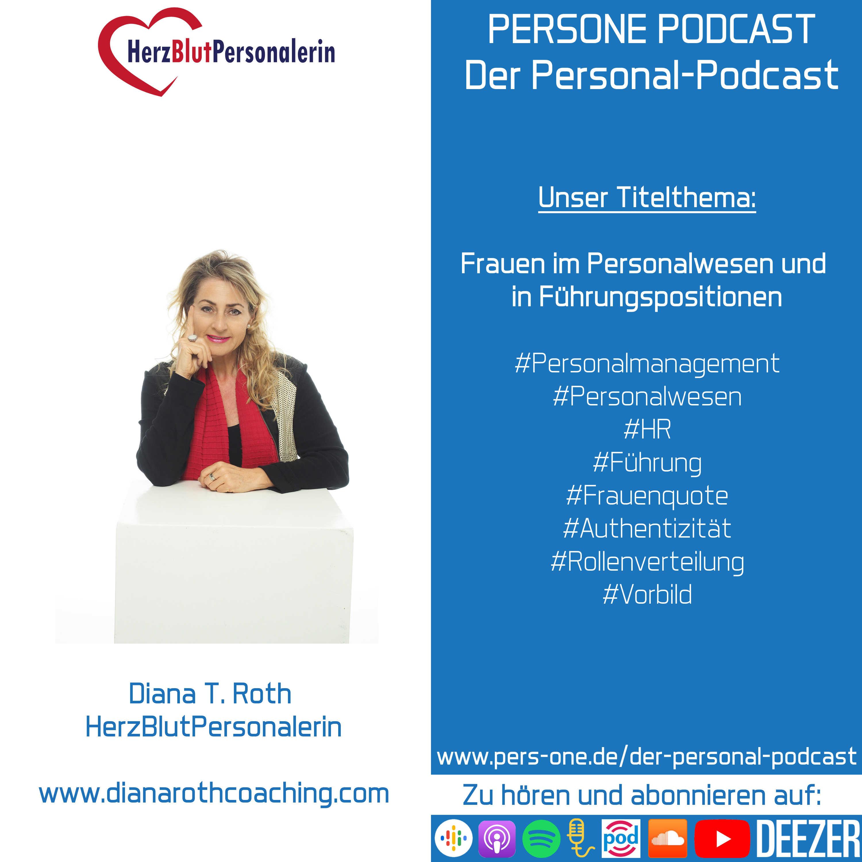 Frauen im Personalwesen und in Führungspositionen | Diana T. Roth im Podcast-Interview | PERSONE PODCAST – Der Personal-Podcast