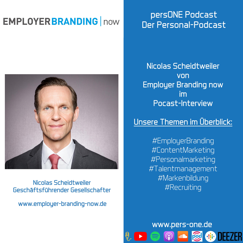 Nicolas Scheidtweiler | Employer Branding now | persONE Podcast Der Personal-Podcast