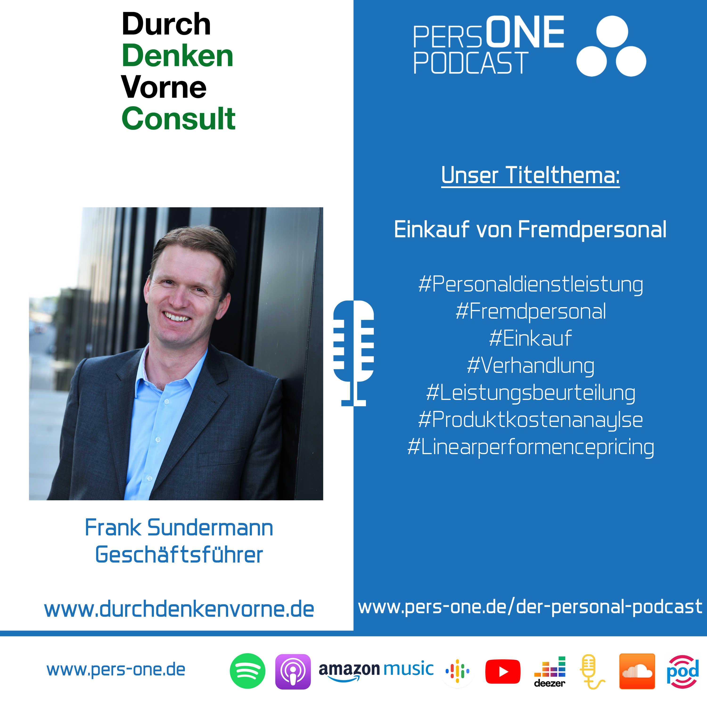 Einkauf von Fremdpersonal | Frank Sundermann im Podcast-Interview | Geschäftsführer der Durch Denken Vorne Consult GmbH | PERSONE PODCAST – Der Personal-Podcast